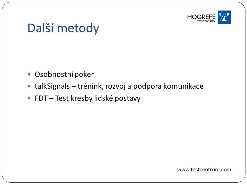 Další metody Osobnostní poker talkSignals – trénink, rozvoj a podpora komunikace FDT – Test kresby lidské postavy www.testcentrum.com