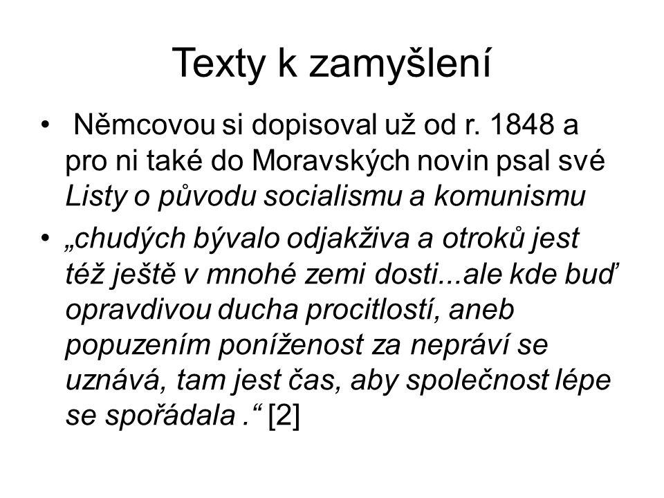 """Texty k zamyšlení Němcovou si dopisoval už od r. 1848 a pro ni také do Moravských novin psal své Listy o původu socialismu a komunismu """"chudých bývalo"""