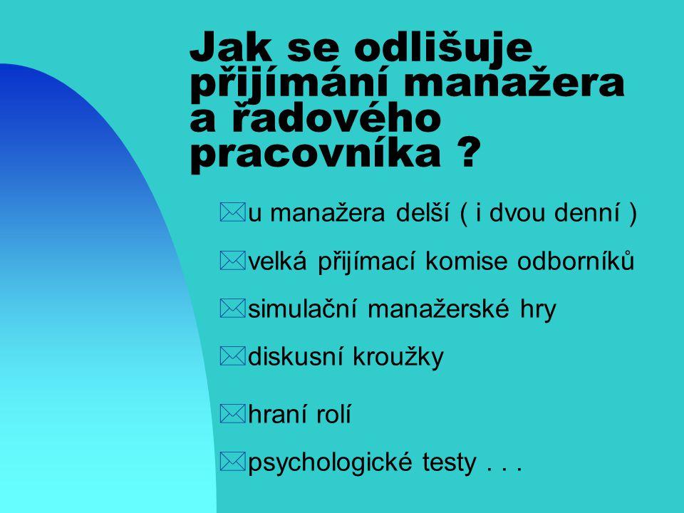 Prvky procesu práce s lidmi *personální plán *nábor *výběr ( selekce ) *orientace *výchova *rozvoj *hodnocení *separace nebo odměny (podle výsledků)