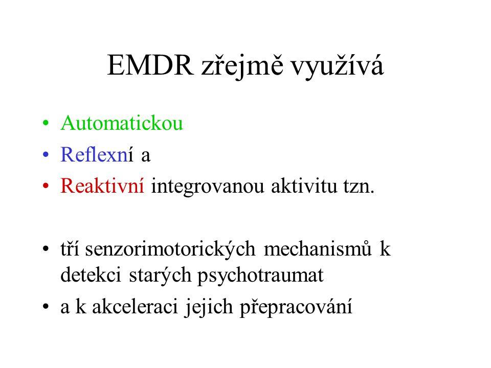 EMDR zřejmě využívá Automatickou Reflexní a Reaktivní integrovanou aktivitu tzn. tří senzorimotorických mechanismů k detekci starých psychotraumat a k