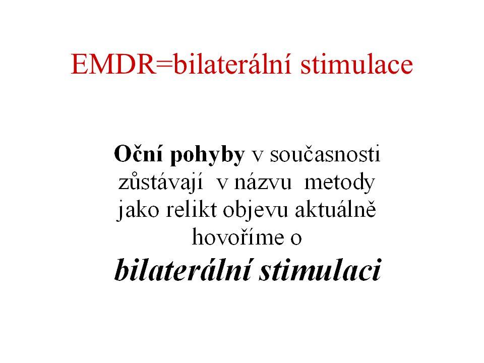 EMDR=bilaterální stimulace