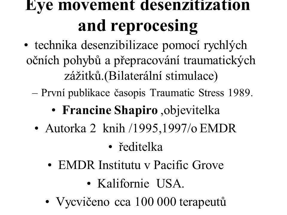 Eye movement desenzitization and reprocesing technika desenzibilizace pomocí rychlých očních pohybů a přepracování traumatických zážitků.(Bilaterální