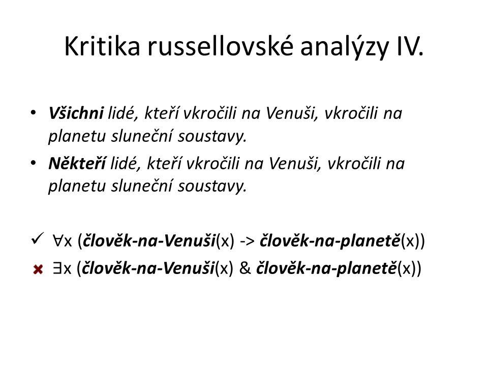Kritika russellovské analýzy IV. Všichni lidé, kteří vkročili na Venuši, vkročili na planetu sluneční soustavy. Někteří lidé, kteří vkročili na Venuši