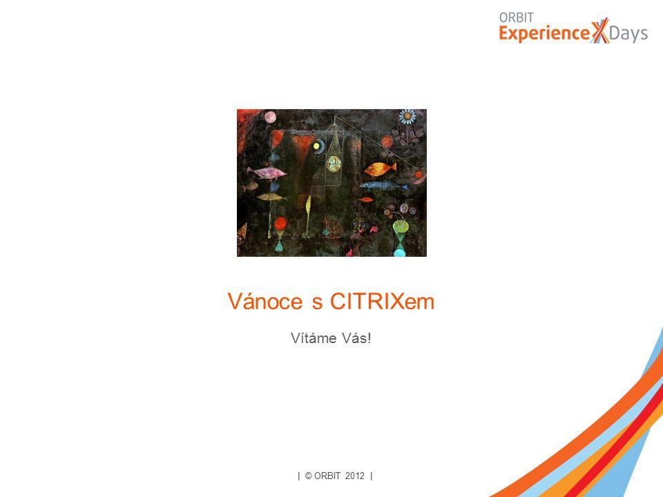 | © ORBIT 2012 | Vítáme Vás! Vánoce s CITRIXem