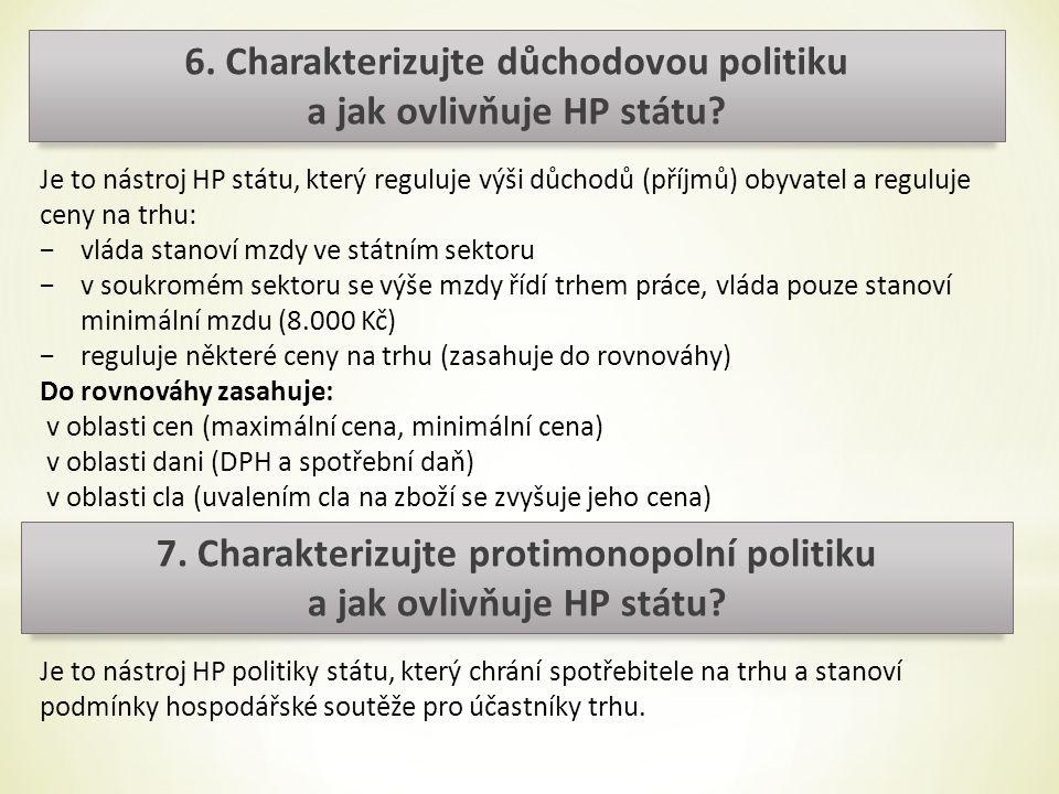 6. Charakterizujte důchodovou politiku a jak ovlivňuje HP státu.