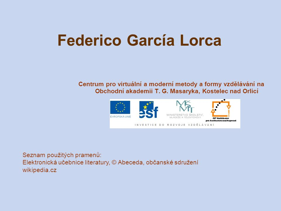 Federico García Lorca Centrum pro virtuální a moderní metody a formy vzdělávání na Obchodní akademii T. G. Masaryka, Kostelec nad Orlicí Seznam použit
