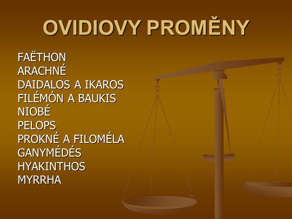 OVIDIOVY PROMĚNY Arachné se pustí do soutěžení ve tkaní se samotnou Minervou.