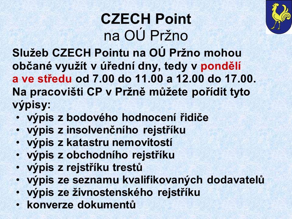 CZECH Point na OÚ Pržno Služeb CZECH Pointu na OÚ Pržno mohou občané využít v úřední dny, tedy v pondělí a ve středu od 7.00 do 11.00 a 12.00 do 17.00