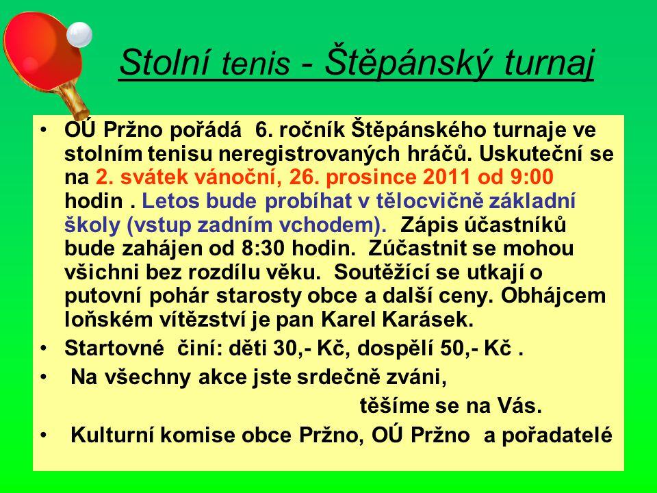 Stolní tenis - Štěpánský turnaj OÚ Pržno pořádá 6. ročník Štěpánského turnaje ve stolním tenisu neregistrovaných hráčů. Uskuteční se na 2. svátek váno