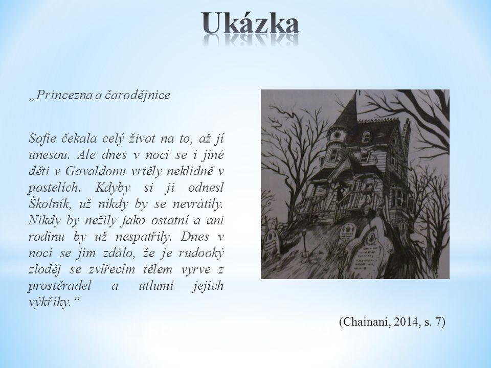 """(Chainani, 2014, s. 7) """"Princezna a čarodějnice Sofie čekala celý život na to, až jí unesou. Ale dnes v noci se i jiné děti v Gavaldonu vrtěly neklidn"""