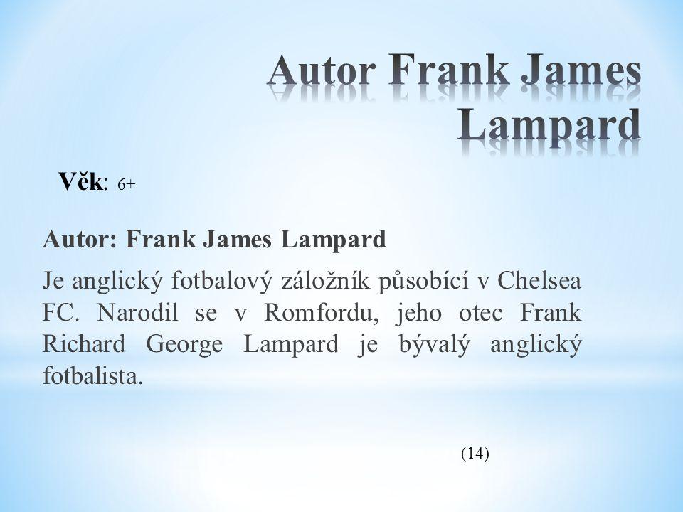 Autor: Frank James Lampard Je anglický fotbalový záložník působící v Chelsea FC. Narodil se v Romfordu, jeho otec Frank Richard George Lampard je býva
