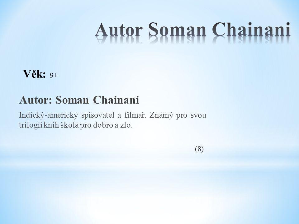Autor: Soman Chainani Indický-americký spisovatel a filmař. Známý pro svou trilogii knih škola pro dobro a zlo. Věk: 9+ (8)
