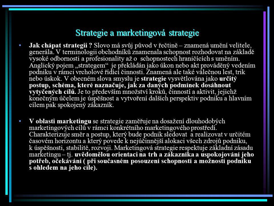 Strategie a marketingová strategie Jak chápat strategii ? Slovo má svůj původ v řečtině – znamená umění velitele, generála. V terminologii obchodníků