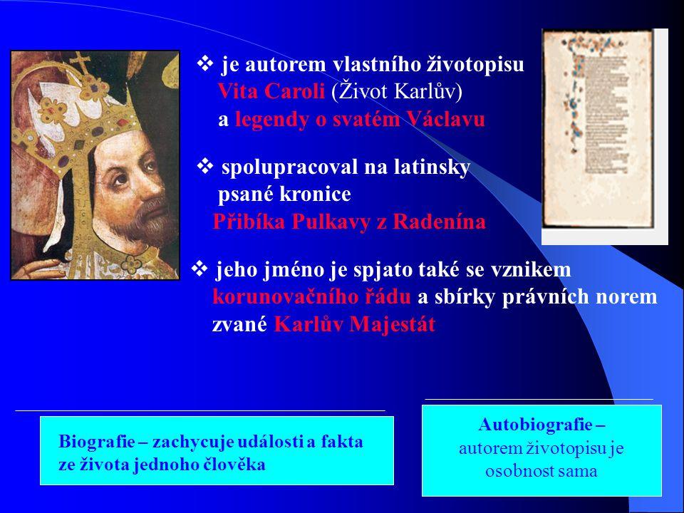 Karel IV. – císař z Boží milosti - doba jeho vlády je dnes považována za jeden z vrcholů ve vývoji české literatury (souvisí se založením univerzity v