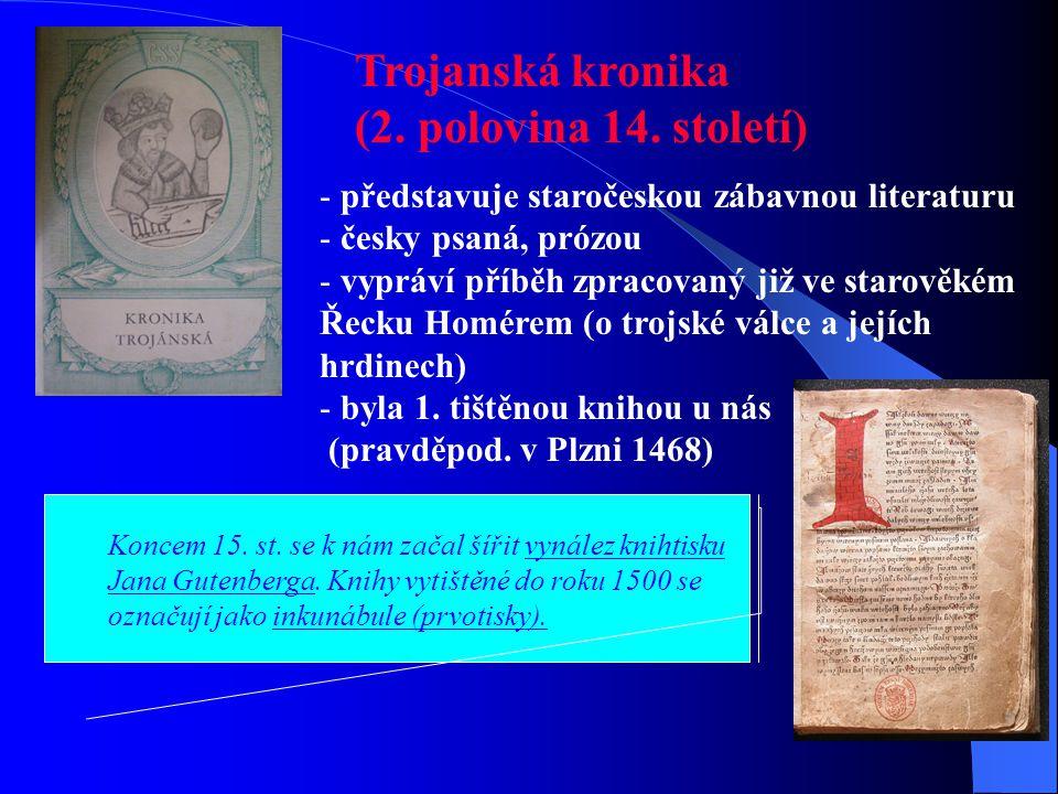 Podkoní a žák (konec 14. století) - světská satirická báseň - psána latinsky, veršovaná (490 veršů, většinou osmislabičné, rým sdružený) - řadíme ji k