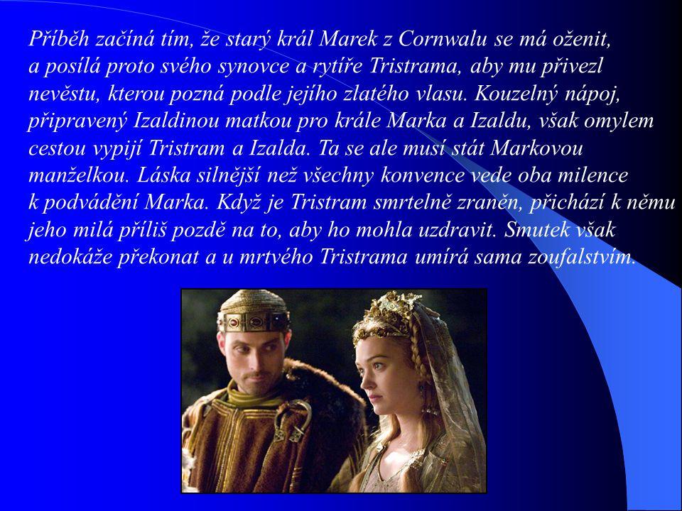 Tristram a Izalda (2. polovina 14. století) - nejznámější dílo staročeské rytířské epiky - námět není původní (k nám z Německa) - takřka 9000 veršů -