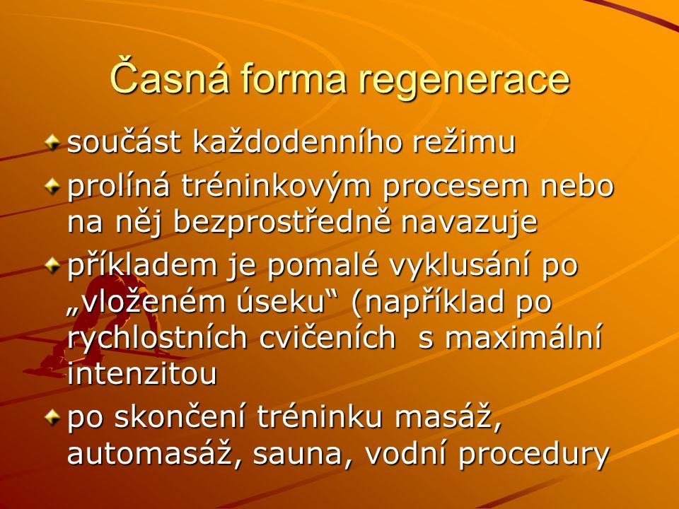 """Časná forma regenerace součást každodenního režimu prolíná tréninkovým procesem nebo na něj bezprostředně navazuje příkladem je pomalé vyklusání po """"v"""