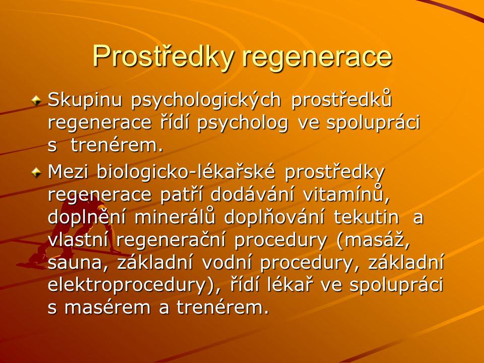 Prostředky regenerace Skupinu psychologických prostředků regenerace řídí psycholog ve spolupráci s trenérem. Mezi biologicko-lékařské prostředky regen