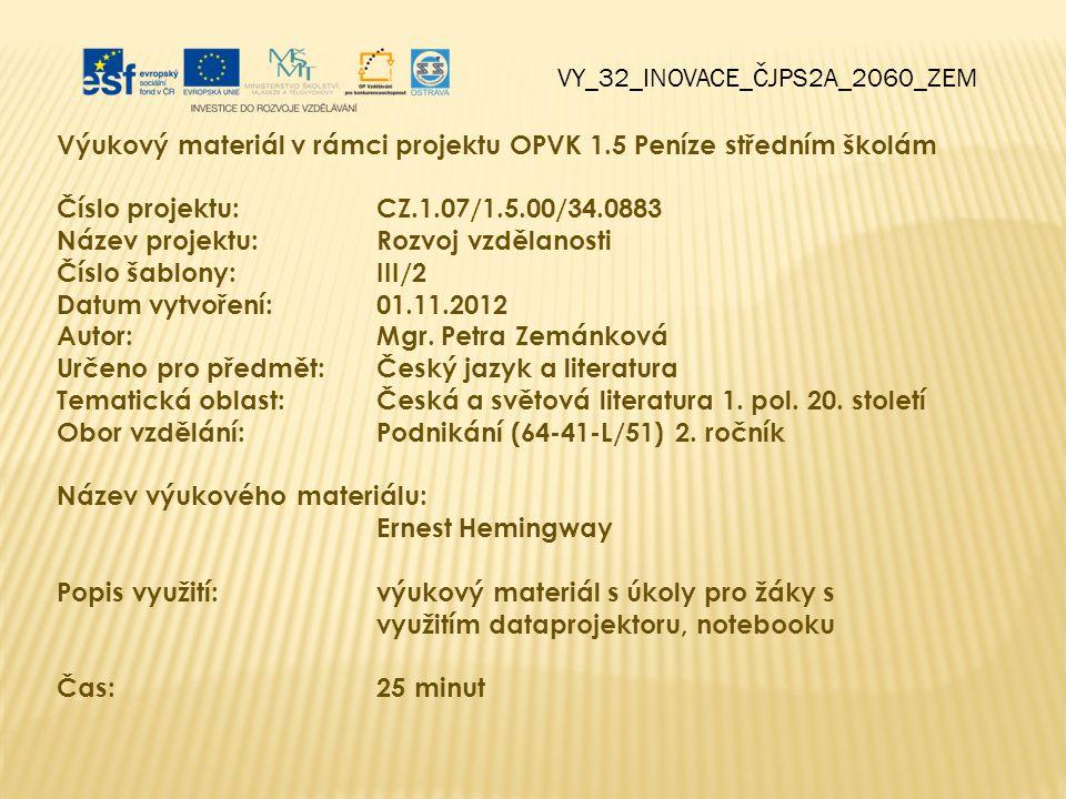 VY_32_INOVACE_ČJPS2A_2060_ZEM Výukový materiál v rámci projektu OPVK 1.5 Peníze středním školám Číslo projektu:CZ.1.07/1.5.00/34.0883 Název projektu:R