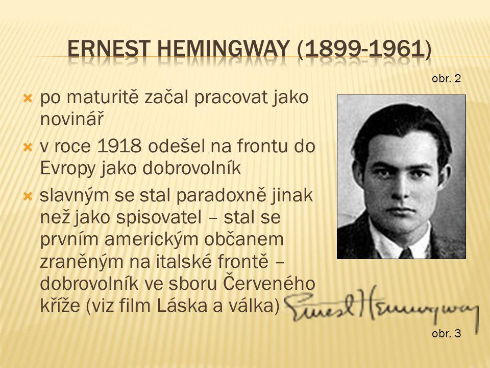  po maturitě začal pracovat jako novinář  v roce 1918 odešel na frontu do Evropy jako dobrovolník  slavným se stal paradoxně jinak než jako spisova