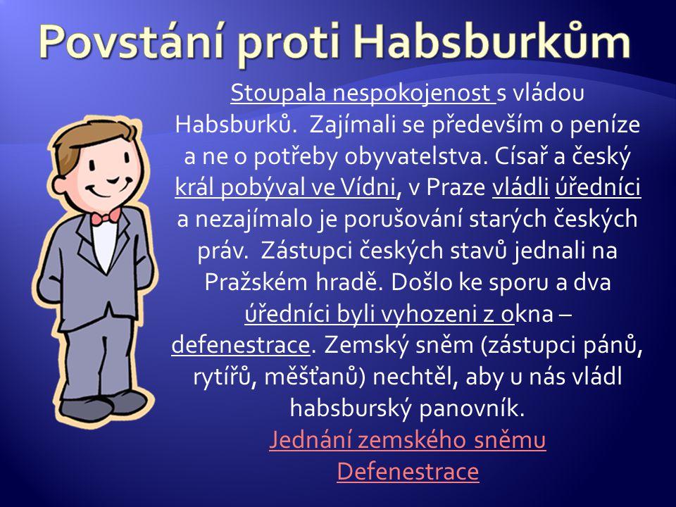 Stoupala nespokojenost s vládou Habsburků.