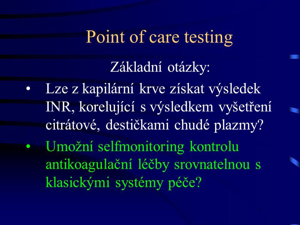 Point of care testing Základní otázky: Lze z kapilární krve získat výsledek INR, korelující s výsledkem vyšetření citrátové, destičkami chudé plazmy.