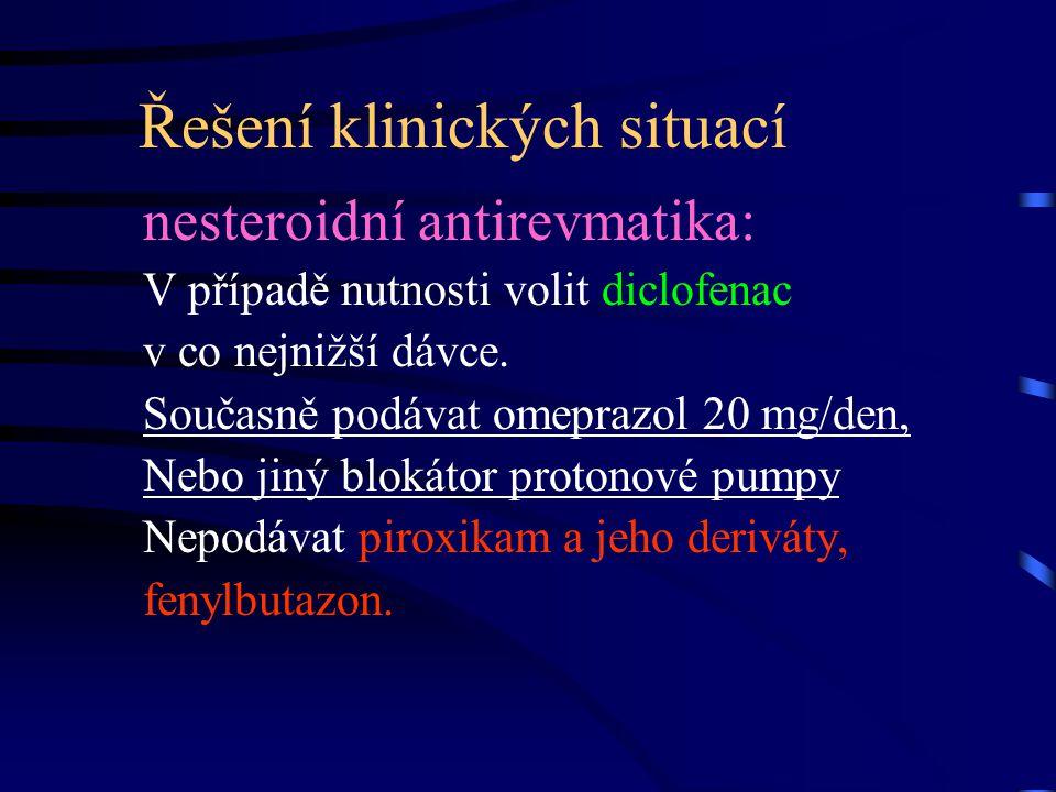 Řešení klinických situací nesteroidní antirevmatika: V případě nutnosti volit diclofenac v co nejnižší dávce. Současně podávat omeprazol 20 mg/den, Ne