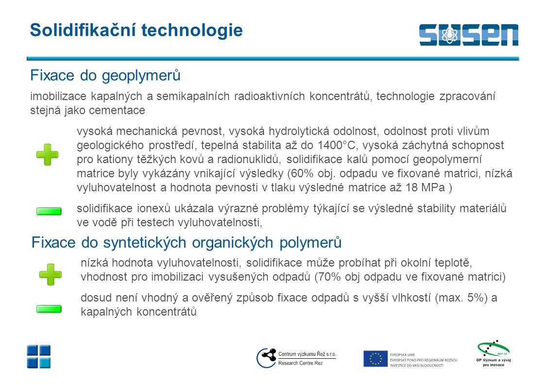 Solidifikační technologie imobilizace kapalných a semikapalních radioaktivních koncentrátů, technologie zpracování stejná jako cementace vysoká mechan