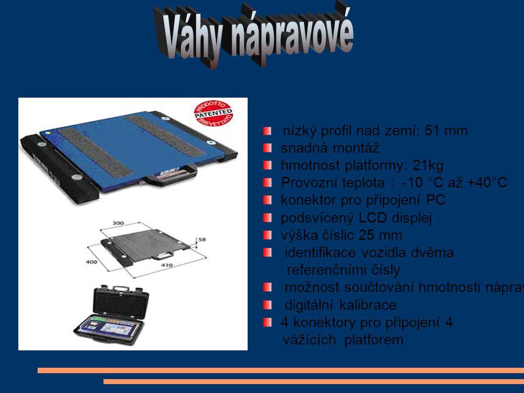 nízký profil nad zemí: 51 mm snadná montáž hmotnost platformy: 21kg Provozní teplota : -10 °C až +40°C konektor pro připojení PC podsvícený LCD disple