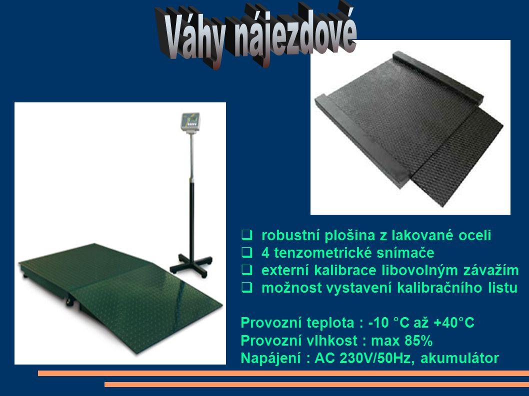  robustní plošina z lakované oceli  4 tenzometrické snímače  externí kalibrace libovolným závažím  možnost vystavení kalibračního listu Provozní teplota : -10 °C až +40°C Provozní vlhkost : max 85% Napájení : AC 230V/50Hz, akumulátor