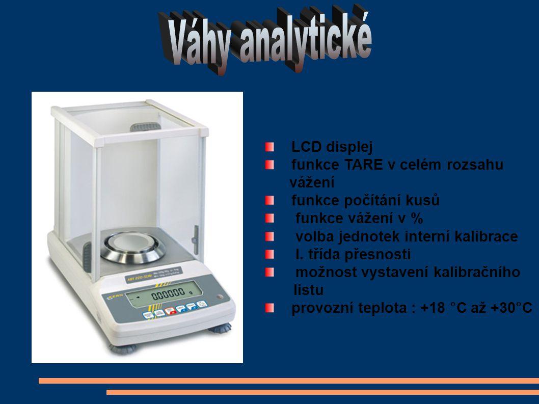 LCD displej funkce TARE v celém rozsahu vážení funkce počítání kusů funkce vážení v % volba jednotek interní kalibrace I. třída přesnosti možnost vyst
