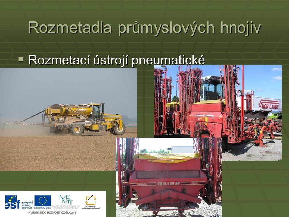 Rozmetadla průmyslových hnojiv  Rozmetací ústrojí pneumatické