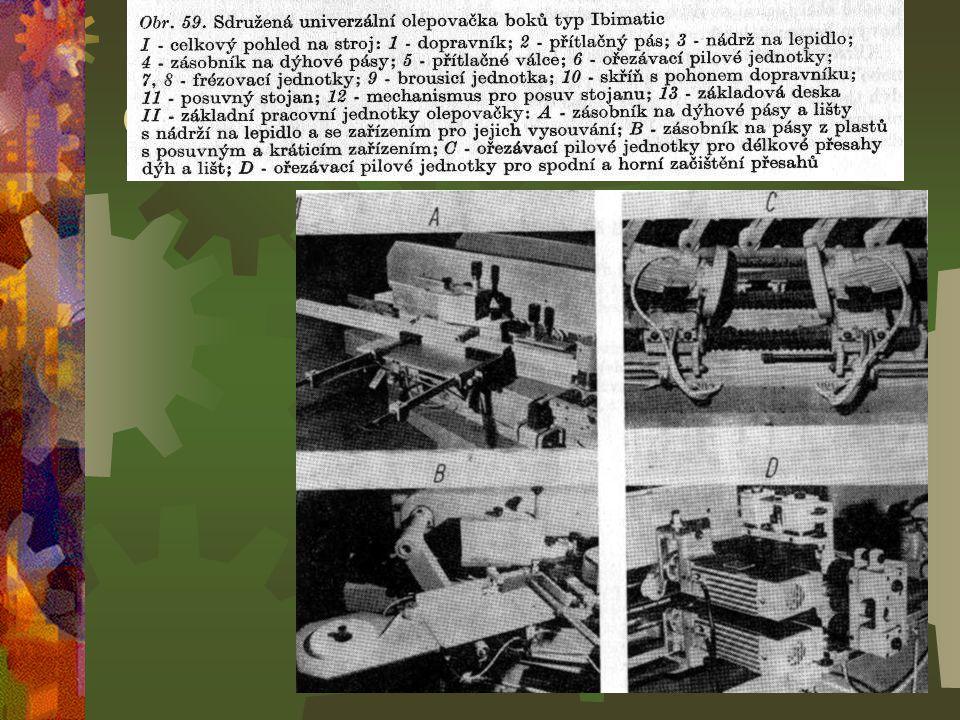 Olepovačky boků kontinuální OObr. 59 Sdružená univerzální olepovačka boků typ Ibimatic II – celkový pohled na stroj : 11 – dopravník; 22 – pří