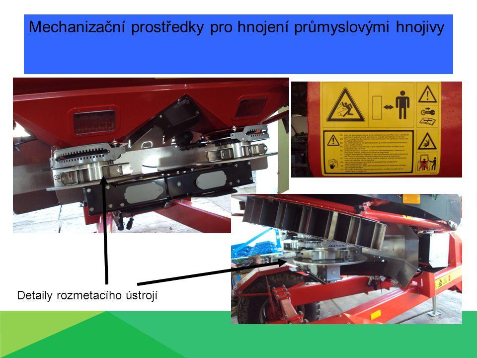 Mechanizační prostředky pro hnojení průmyslovými hnojivy Detaily rozmetacího ústrojí