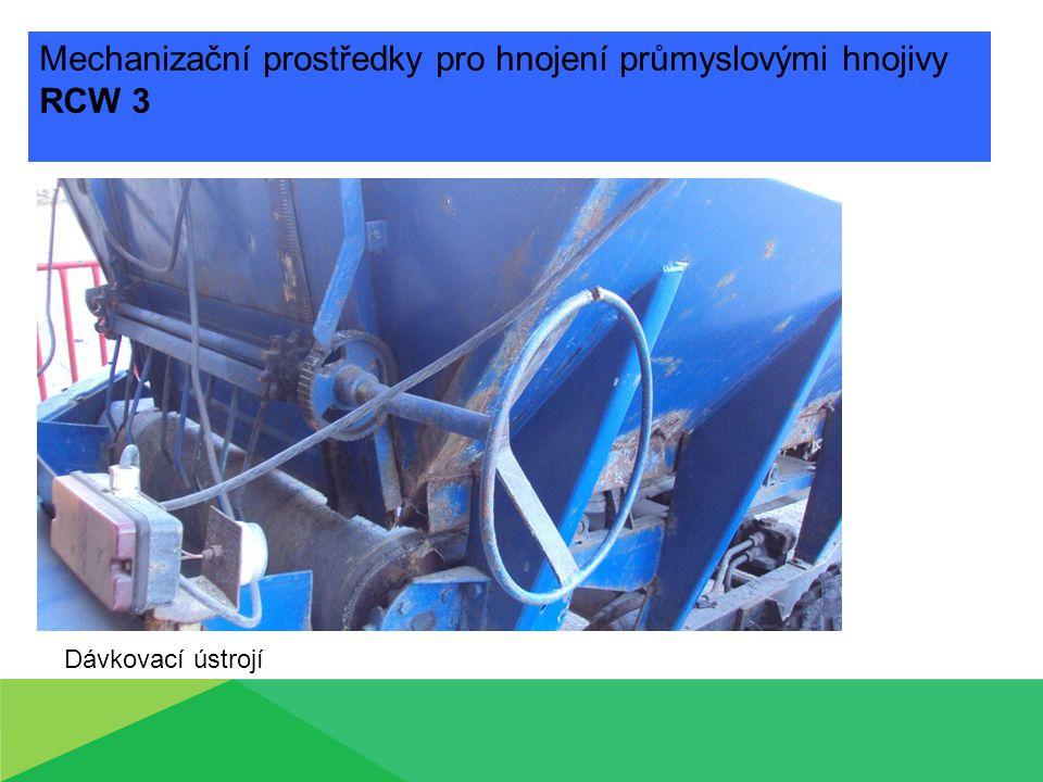 Mechanizační prostředky pro hnojení průmyslovými hnojivy RCW 3 Dávkovací ústrojí