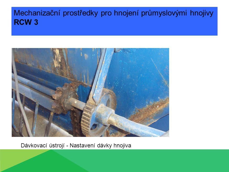 Mechanizační prostředky pro hnojení průmyslovými hnojivy RCW 3 Dávkovací ústrojí - Nastavení dávky hnojiva
