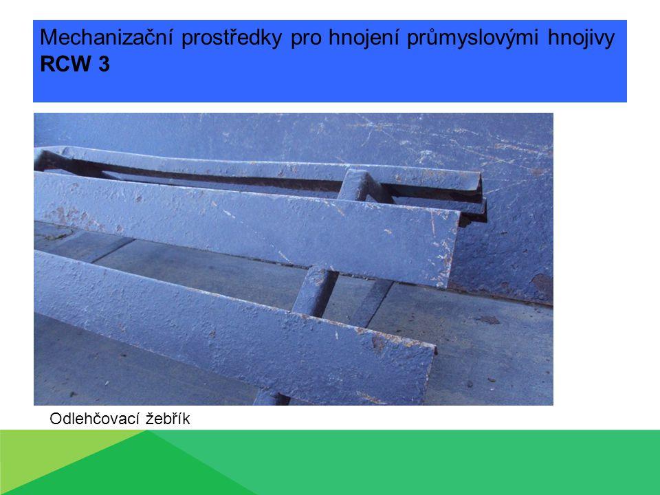 Mechanizační prostředky pro hnojení průmyslovými hnojivy RCW 3 Odlehčovací žebřík