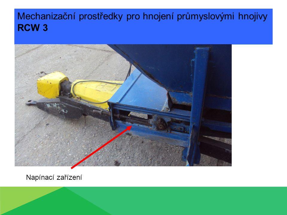 Mechanizační prostředky pro hnojení průmyslovými hnojivy RCW 3 Napínací zařízení