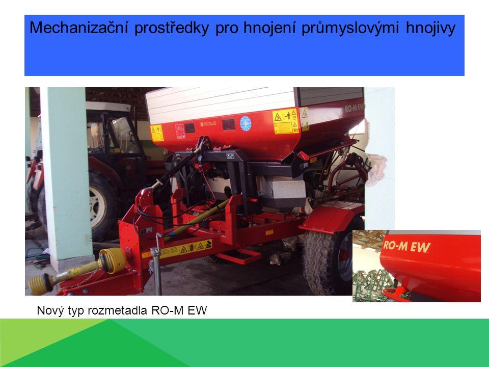 Mechanizační prostředky pro hnojení průmyslovými hnojivy Nový typ rozmetadla RO-M EW