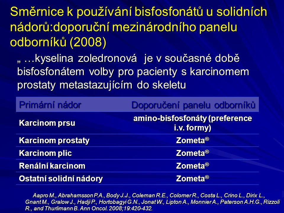 """Směrnice k používání bisfosfonátů u solidních nádorů:doporuční mezinárodního panelu odborníků (2008) """" …kyselina zoledronová je v současné době bisfos"""