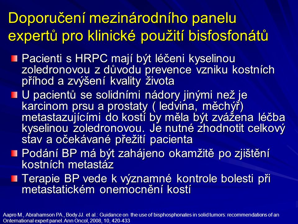 Doporučení mezinárodního panelu expertů pro klinické použití bisfosfonátů Pacienti s HRPC mají být léčeni kyselinou zoledronovou z důvodu prevence vzn