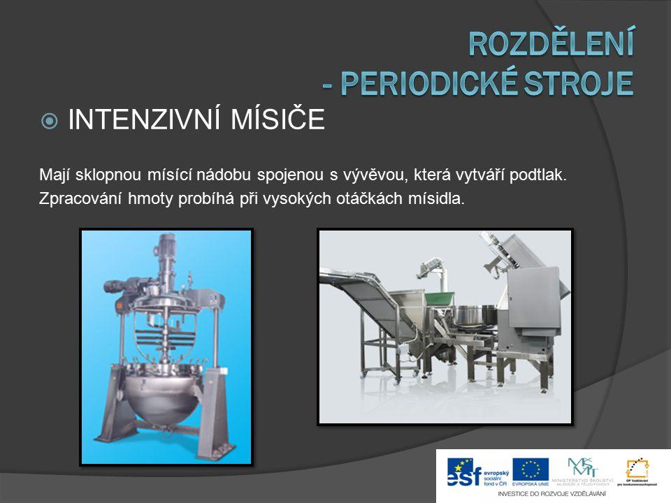  TLAKOVÉ MÍSIČE Principem je přivádění tlakového vzduchu do těsta během jeho zpracování.