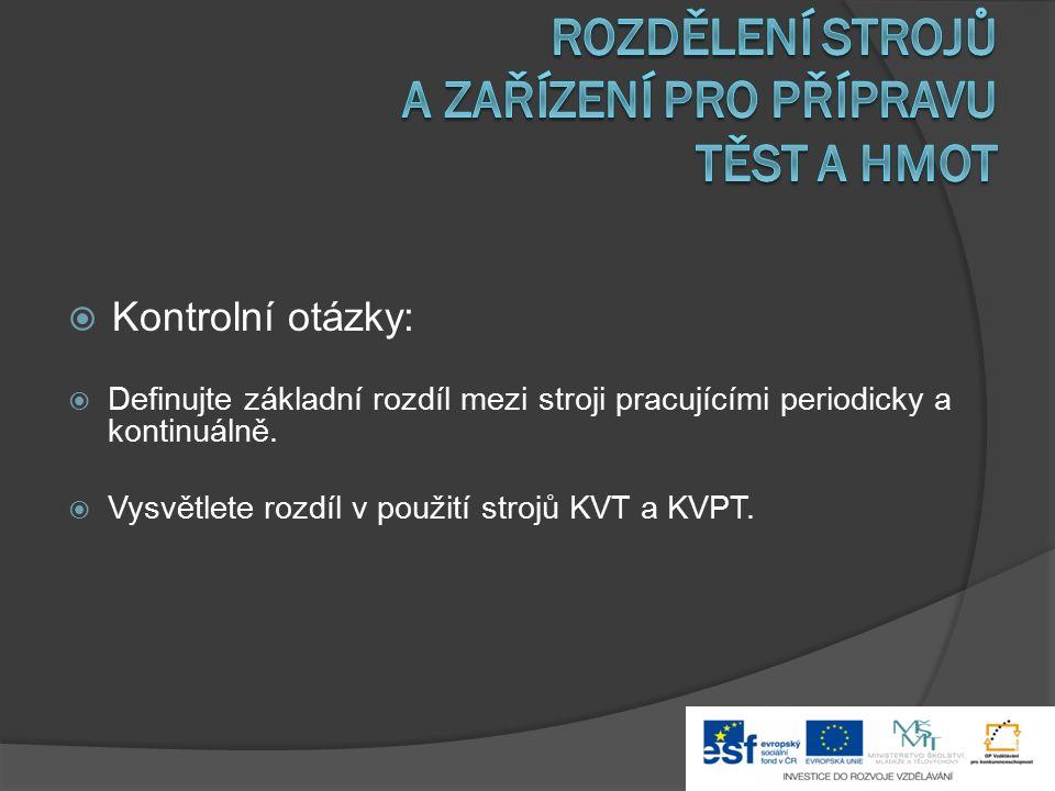  Použité zdroje:  Doležal V., Kadlec F.: Stroje a zařízení pro učební obory Cukrář a Pekař.