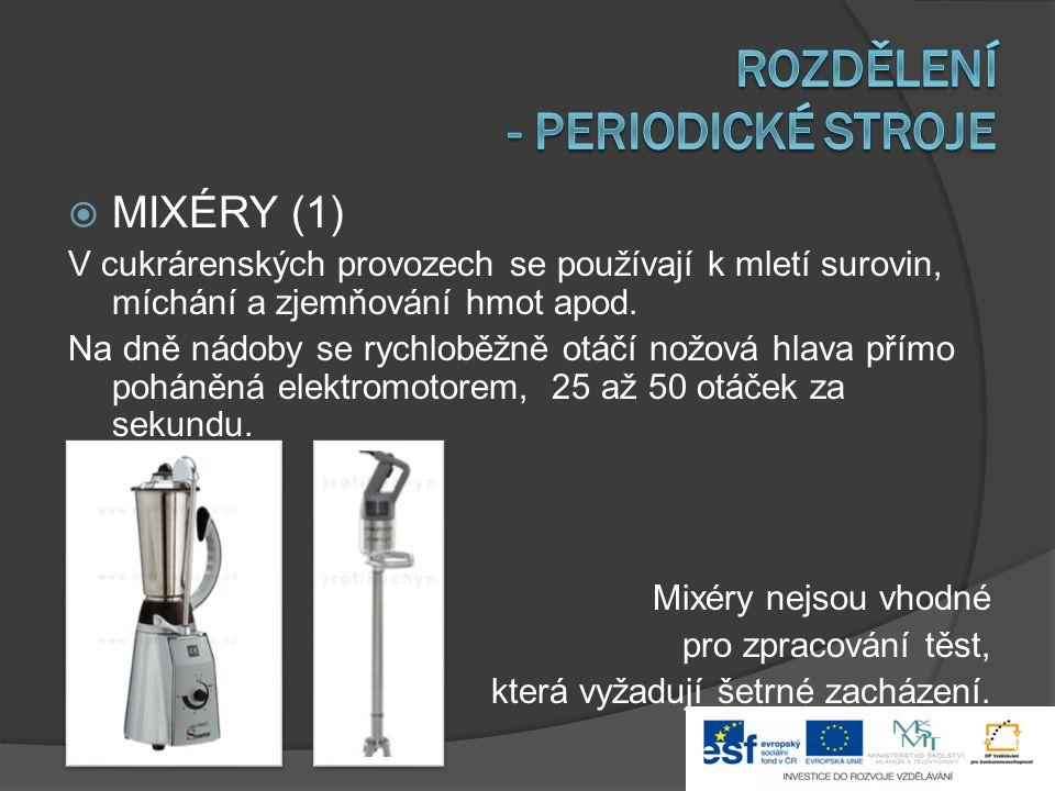  MIXÉRY (2) Používají se různé druhy nožových hlavic: řezací, míchací a hnětací: