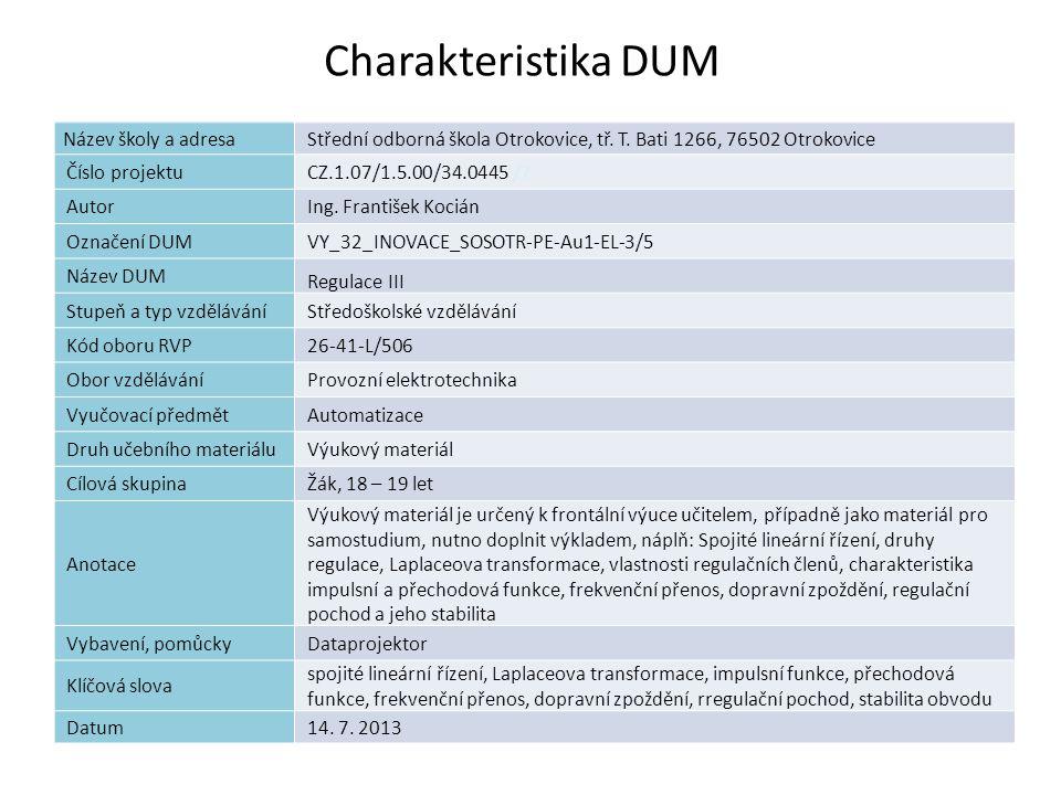 Charakteristika DUM Název školy a adresaStřední odborná škola Otrokovice, tř. T. Bati 1266, 76502 Otrokovice Číslo projektuCZ.1.07/1.5.00/34.0445 /7 A