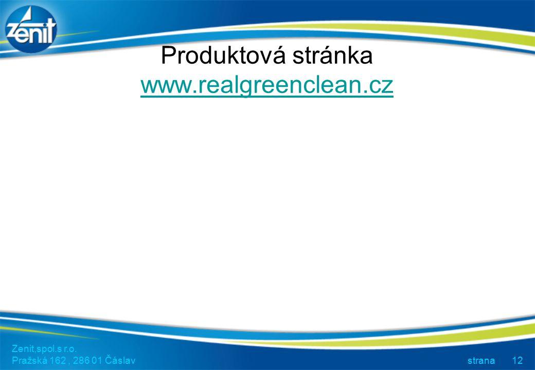 Zenit,spol.s r.o. Pražská 162, 286 01 Čáslav strana12 Produktová stránka www.realgreenclean.cz www.realgreenclean.cz