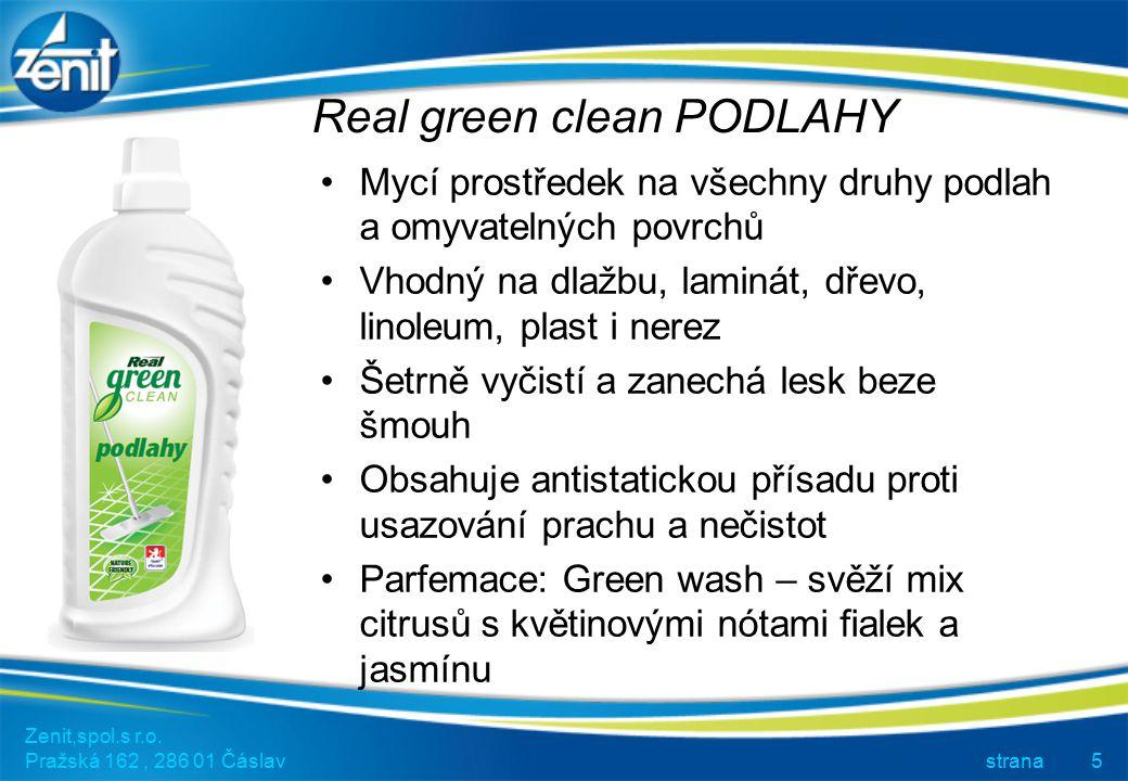 Real green clean PODLAHY Zenit,spol.s r.o. Pražská 162, 286 01 Čáslav strana5 Mycí prostředek na všechny druhy podlah a omyvatelných povrchů Vhodný na