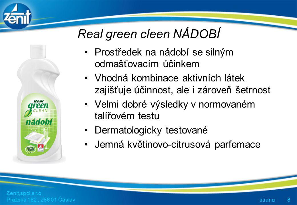 Real green cleen NÁDOBÍ Zenit,spol.s r.o. Pražská 162, 286 01 Čáslav strana8 Prostředek na nádobí se silným odmašťovacím účinkem Vhodná kombinace akti