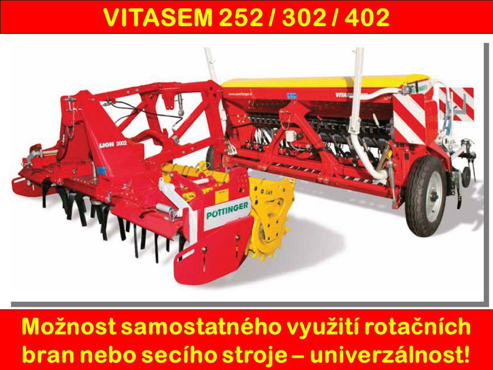 VITASEM 252 / 302 / 402 Mo ž nost samostatného vyu ž ití rota č ních bran nebo secího stroje – univerzálnost!