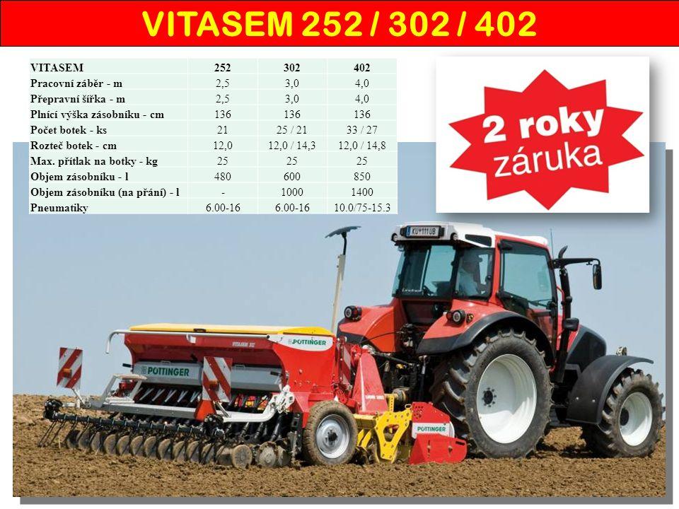 VITASEM252302402 Pracovní záběr - m2,53,04,0 Přepravní šířka - m2,53,04,0 Plnící výška zásobníku - cm136 Počet botek - ks2125 / 2133 / 27 Rozteč botek